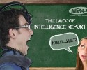 LACK OF INTELLIGENCE REPORT